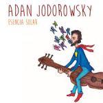 Adan Jodorowsky - Esencia Solar