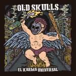Old Skulls - El Karma Universal