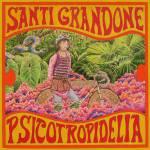 Santi Grandone - Psicotropidelia