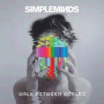 Simple Minds - Walk Wetween Worlds
