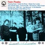 Twin Peaks - Sweet _17 Singles