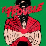 Albert Hammond Jr - Francis Trouble