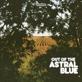 Astral Blue - Out Of The Astral Blue