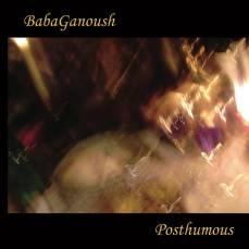 Babaganoush - Posthumous