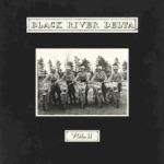 Black River Delta - Vol II
