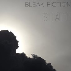 Bleak Fiction - Stealth