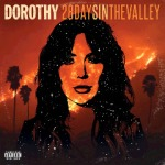 Dorothy - 28 Days In The Valley