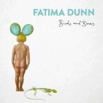 Fatima Dunn - Birds And Bones