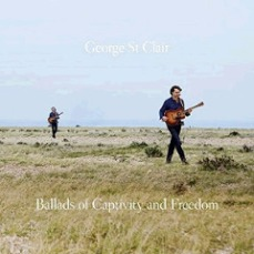 George St Clair - Ballads Of Captivity And Freedom
