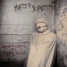 Haunted By Silhouettes - Shortcuts To Dead Ends