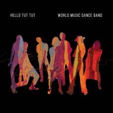 Hello Tut Tut - World Music Dance Band