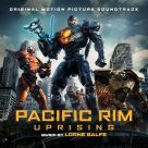 Lorne Balfe - Pacific Rim Uprising (Original Motion Picture Soundtrack)
