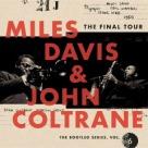Miles Davis con John Coltrane, The Final Tour (The Bootleg Series V6)