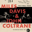 Miles Davis con John Coltrane, The Final Tour (The Bootleg Series V6)