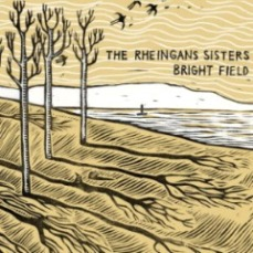 The Rheingans Sisters - Bright Field