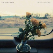 Caitlin Canty - Motel Bouquet