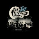 Chicago - Chicago VI Decades Live This Is What We Do (vivo)