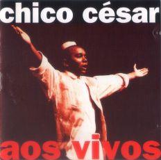 Chico César - Aos Vivos
