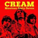 Cream - Nineteen Sixty-Seven (vivo)
