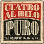 Cuatro Al Hilo - Puro (Completo)
