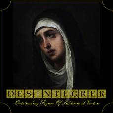 Désintégrer - Outstanding Figure Of Subliminal Virtue