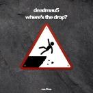 Deadmau5 - Where_s The Drop