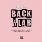 Frisco - Back 2 Da Lab, Vol. 5