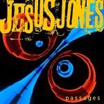 Jesus Jones - Passages