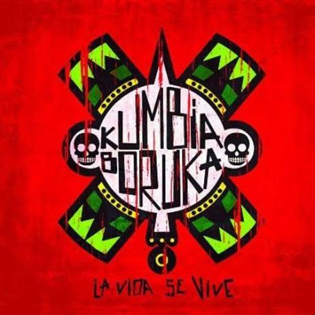 Kumbia Boruka - La Vida se Vive