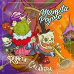 Mamita Peyote - Runfla Calavera