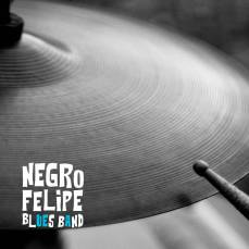 Negro Felipe Blues Band - Negro Felipe Blues Band