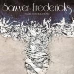 Sawyer Fredericks - Hide Your Ghost