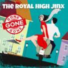 The Royal High Jinx - Gone Gone Gone