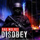 Bad Wolves - Disobey
