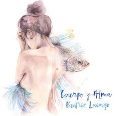 Beatriz Luengo - Cuerpo y Alma