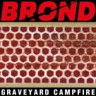 BROND - Graveyard Campfire