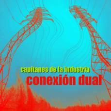 Capitanes de la Industria - Conexión Dual