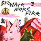 DJDS - Big Wave More Fire