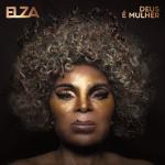 Elza Soares - Deus É Mulher