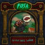 F.O.S.A. - Lo Que Crees Soñar