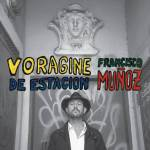 Francisco Muñoz - Vorágine de Estación