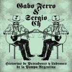 Gabo Ferro, Sergio Ch. - Historias de Pescadores y Ladrones de la Pampa Argentina