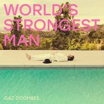 Gaz Coombes - World's Strongest Man
