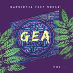 Gea - Canciones para Curar Vol.1