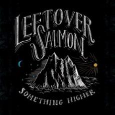 Leftover Salmon - Something Higher