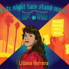 Liliana Herrera - Late Night Taco Stand Music