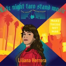 Liliana Herrera - Late Night Taco Stand Music