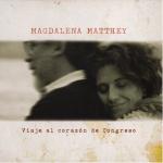Magdalena Matthey - Viaje al Corazón de Congreso