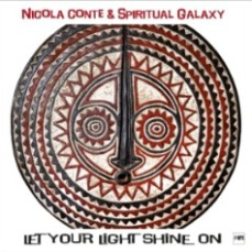 Nicola Conte And Spiritual Galaxy - Let Your Light Shine On