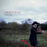 Raindance Kid - Swayer
